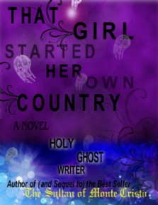 That Girl Started Her Own Country - Holy Ghost Writer