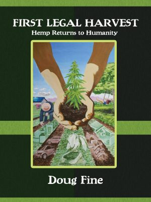 First Legal Harvest - Industrial Hemp Book by Doug Fine